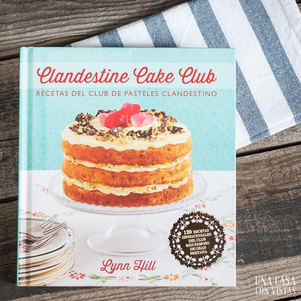 Libro de recetas Clandestine Cake Club